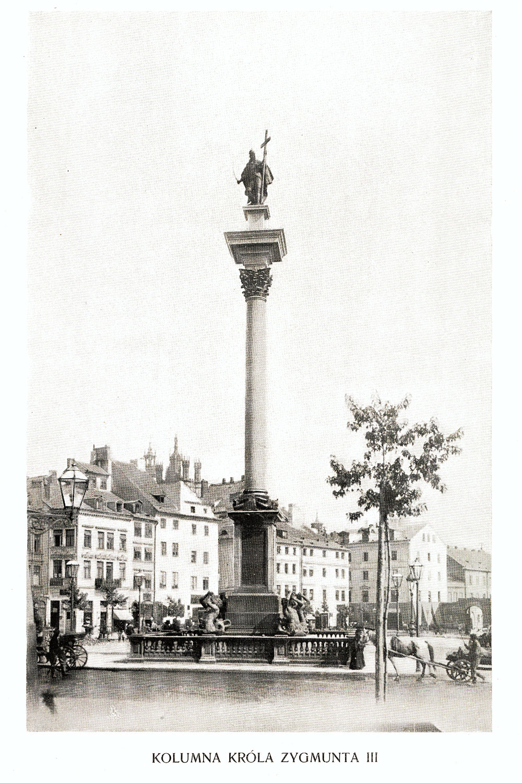 Ciekawe.org Widoki Warszawy 1899 r. Kolumna króla Zygmunta III