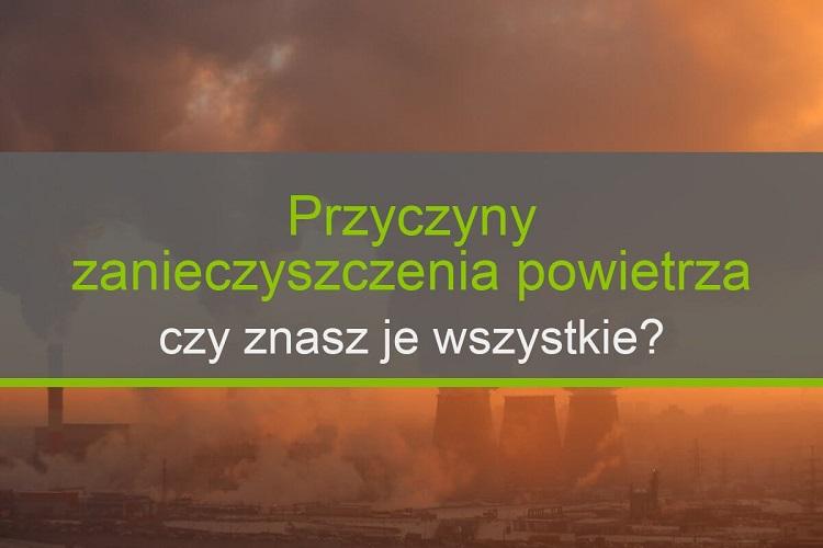 Przyczyny zanieczyszczenia powietrza – czy znasz je wszystkie?