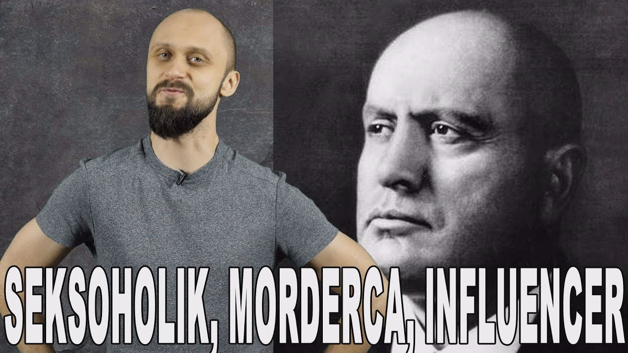 Seksoholik, morderca, influencer - Benito Mussolini